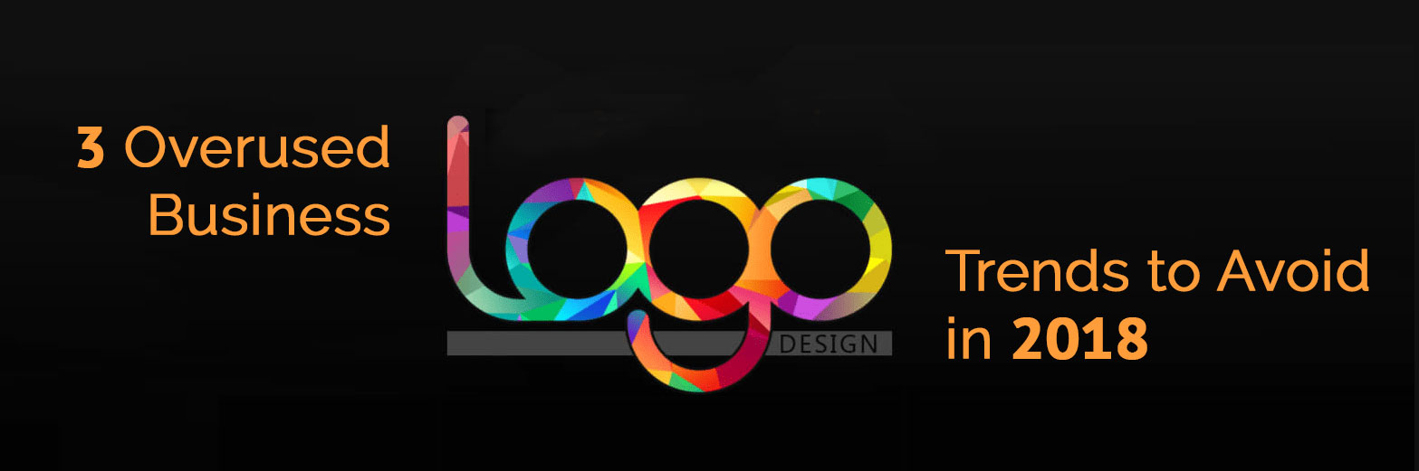 3 overused business logo design trends to avoid in 2018 logo design valley. Black Bedroom Furniture Sets. Home Design Ideas